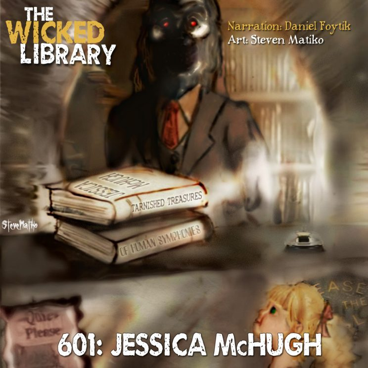 601: Two Tales to Terrify from Jessica McHugh