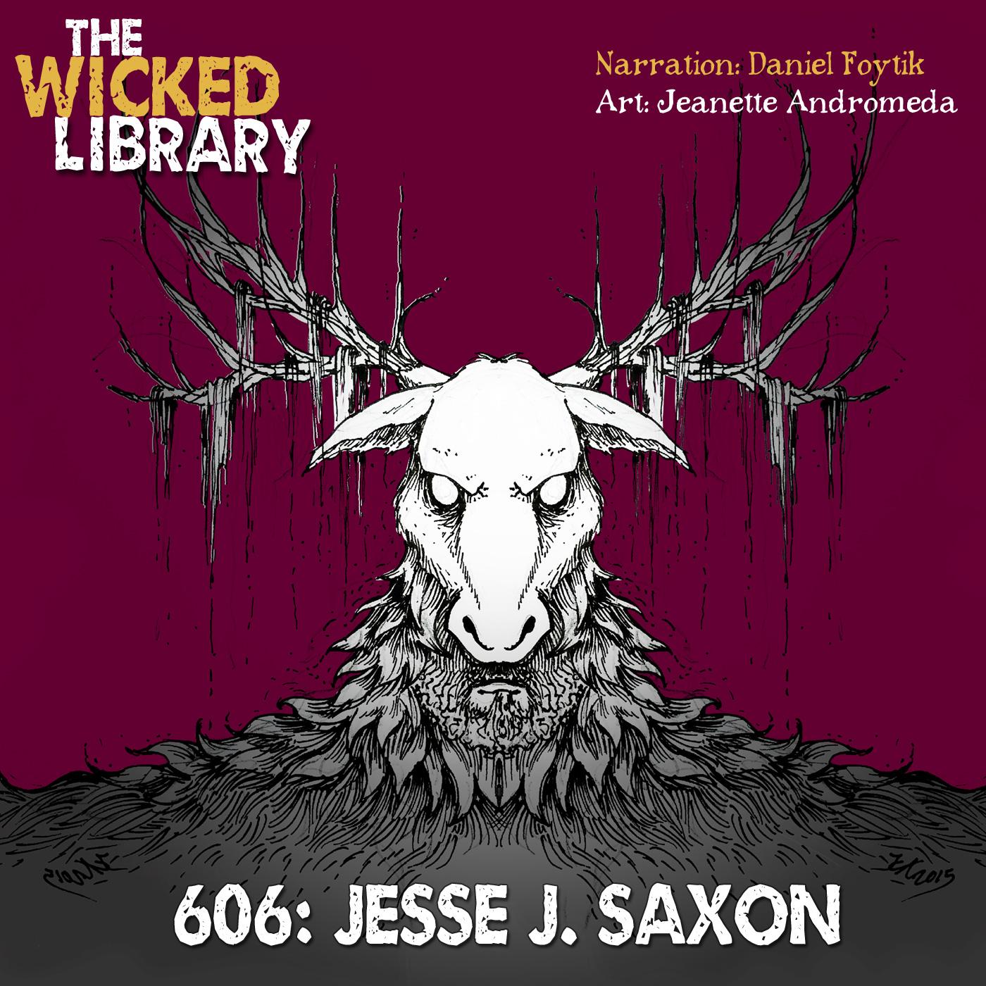 "606: ""The Blackest Curse"" by Jesse J Saxon"