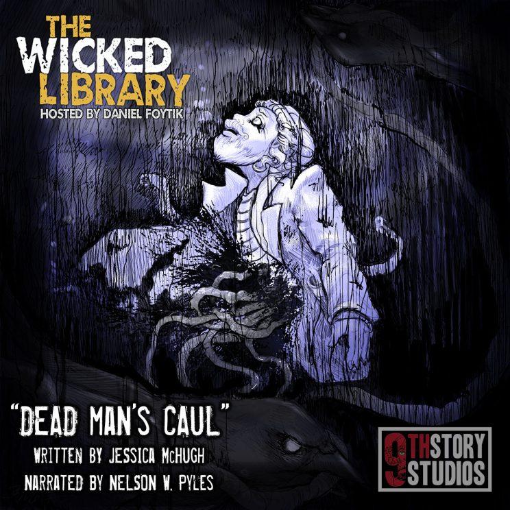 719: Dead Man's Caul - by Jessica McHugh
