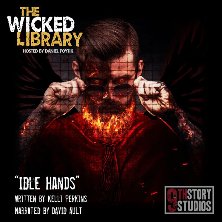 718: Idle Hands - by Kelli Perkins